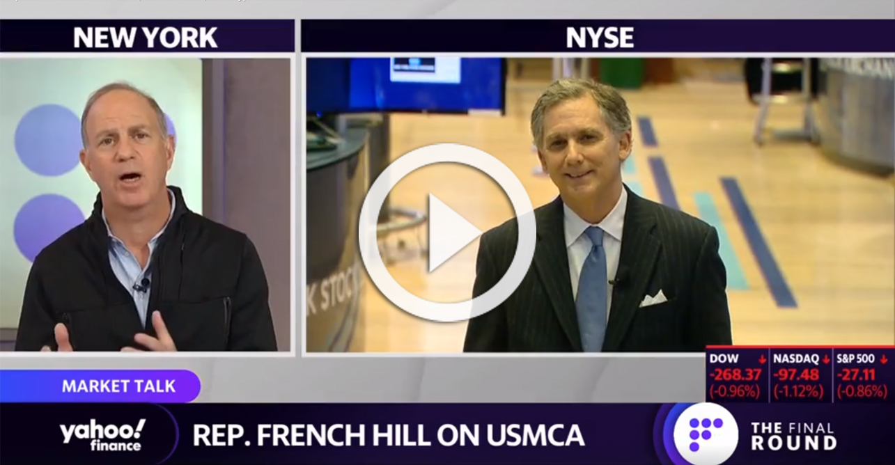 VIDEO: Rep. Hill Talks Fed Policy, USMCA, and Cryptocurrency Regulation with Yahoo Finance